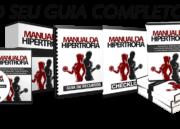 Manual da Hipertrofia: Guia completo para ter o corpo dos sonhos!